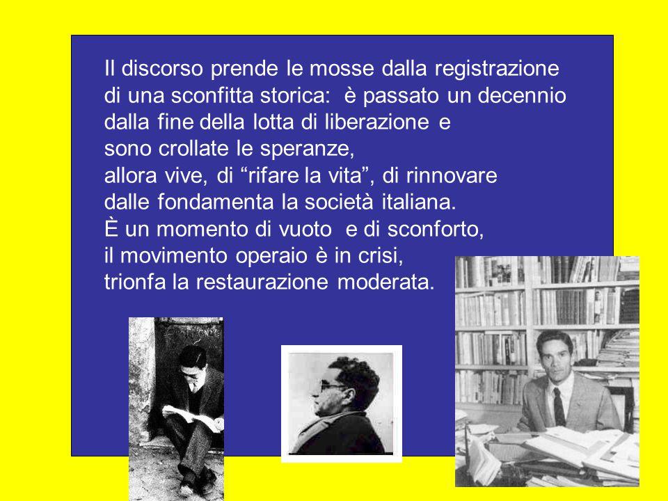 Il discorso prende le mosse dalla registrazione di una sconfitta storica: è passato un decennio dalla fine della lotta di liberazione e sono crollate le speranze, allora vive, di rifare la vita , di rinnovare dalle fondamenta la società italiana.