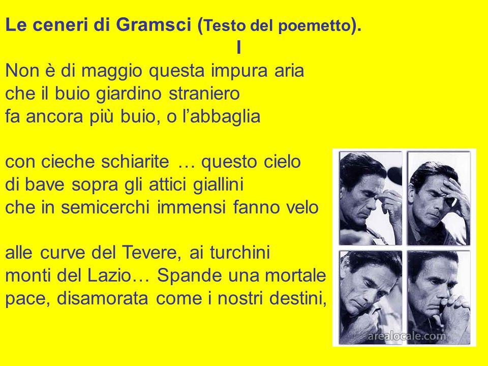 Le ceneri di Gramsci ( Testo del poemetto ).