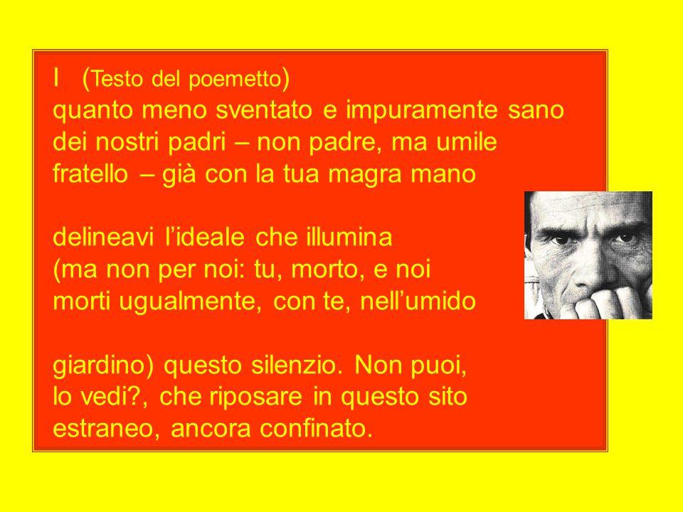 (Parafrasi) del poemetto Le ceneri di Gramsci.