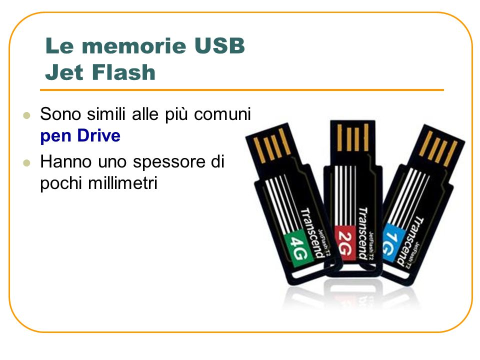 Le memorie USB Solid state Disk Memorie USB dalle altissime capacità di memoria (fino a 200GB) Utilizzano la tecnologia solid state per creare delle m