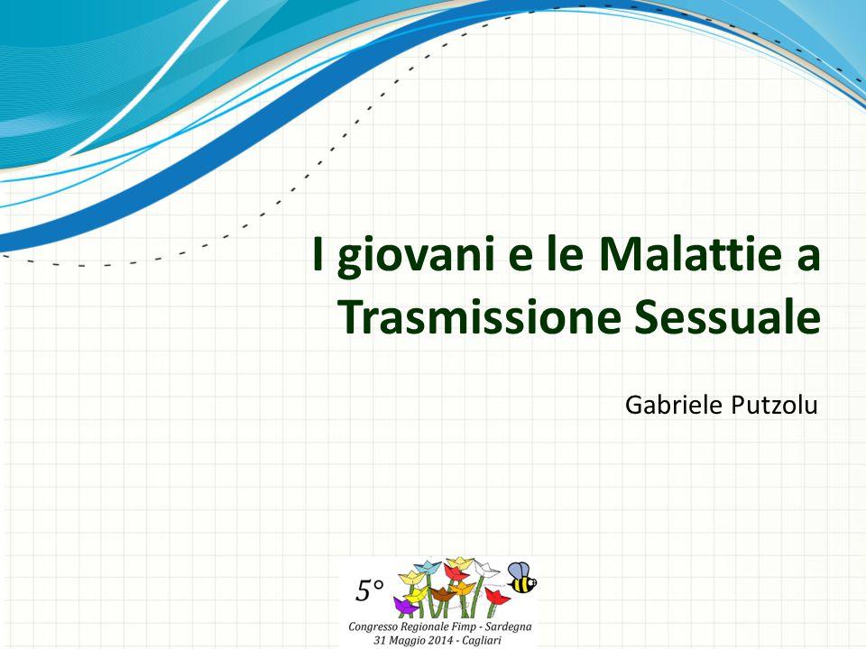 I giovani e le Malattie a Trasmissione Sessuale Gabriele Putzolu