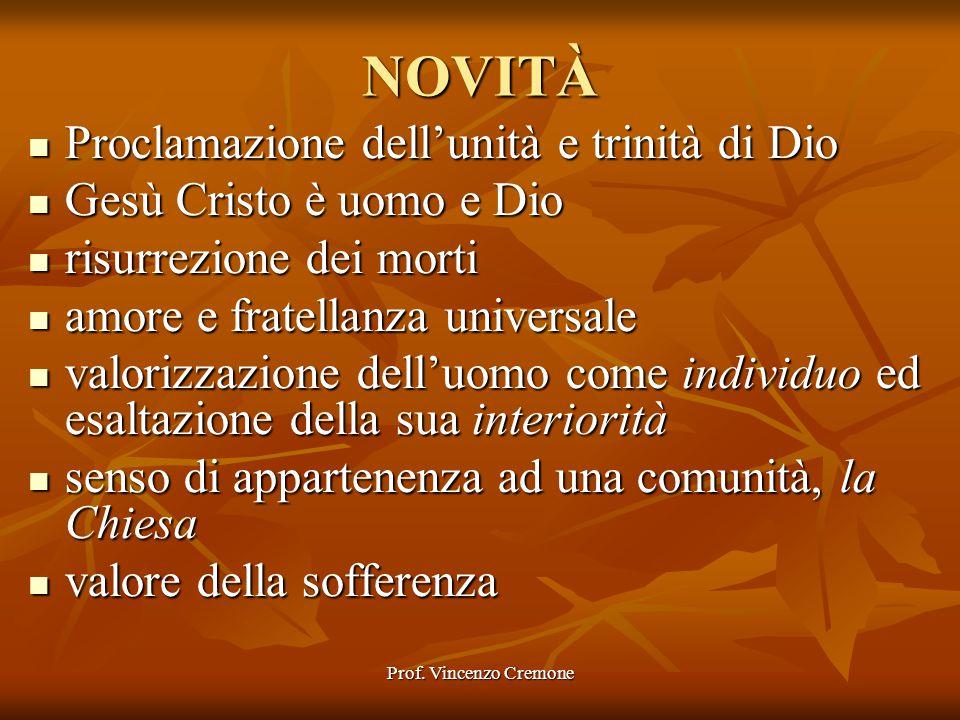Prof. Vincenzo Cremone NOVITÀ Proclamazione dell'unità e trinità di Dio Proclamazione dell'unità e trinità di Dio Gesù Cristo è uomo e Dio Gesù Cristo