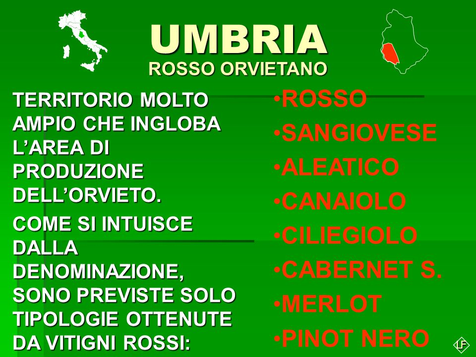 LFUMBRIA ROSSO ORVIETANO TERRITORIO MOLTO AMPIO CHE INGLOBA L'AREA DI PRODUZIONE DELL'ORVIETO.