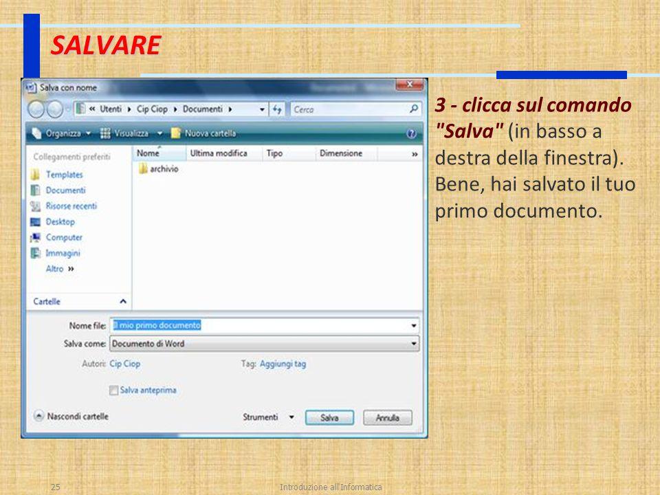 Introduzione all'Informatica25 SALVARE 3 - clicca sul comando