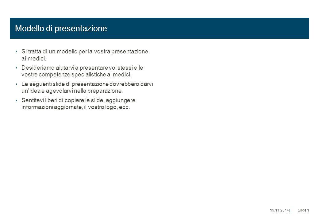 Modello di presentazione Si tratta di un modello per la vostra presentazione ai medici.