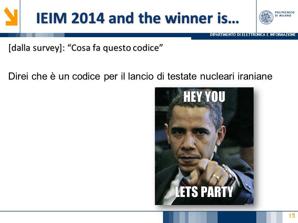 DIPARTIMENTO DI ELETTRONICA E INFORMAZIONE 15 [dalla survey]: Cosa fa questo codice Direi che è un codice per il lancio di testate nucleari iraniane