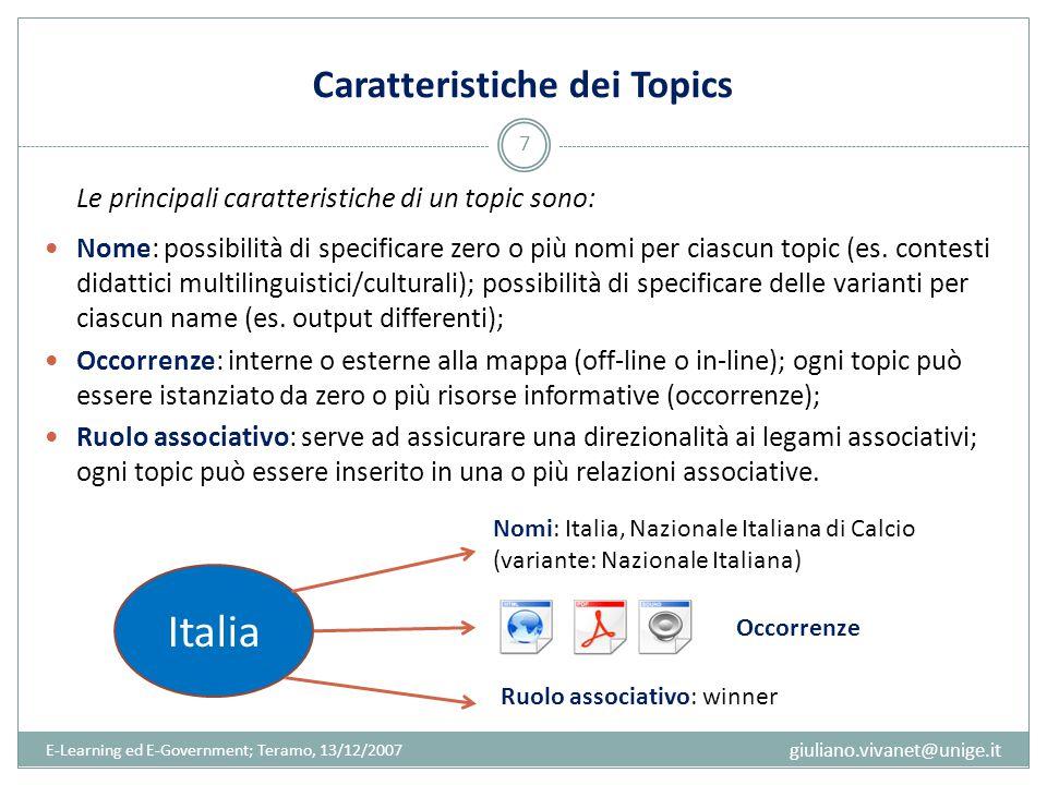 Caratteristiche dei Topics Le principali caratteristiche di un topic sono: Nome: possibilità di specificare zero o più nomi per ciascun topic (es. con