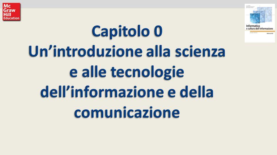 1 Luca Mari, Giacomo Buonanno e Donatella Sciuto Informatica e cultura dell'informazione, 2/ed ©2013 McGraw-Hill Education (Italy) S.r.l.