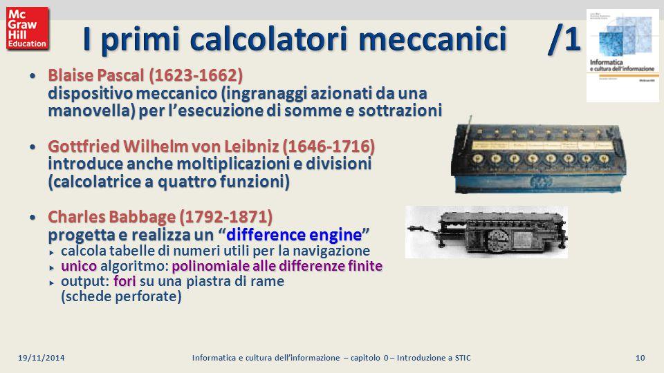 10 Luca Mari, Giacomo Buonanno e Donatella Sciuto Informatica e cultura dell'informazione, 2/ed ©2013 McGraw-Hill Education (Italy) S.r.l. 19/11/2014I