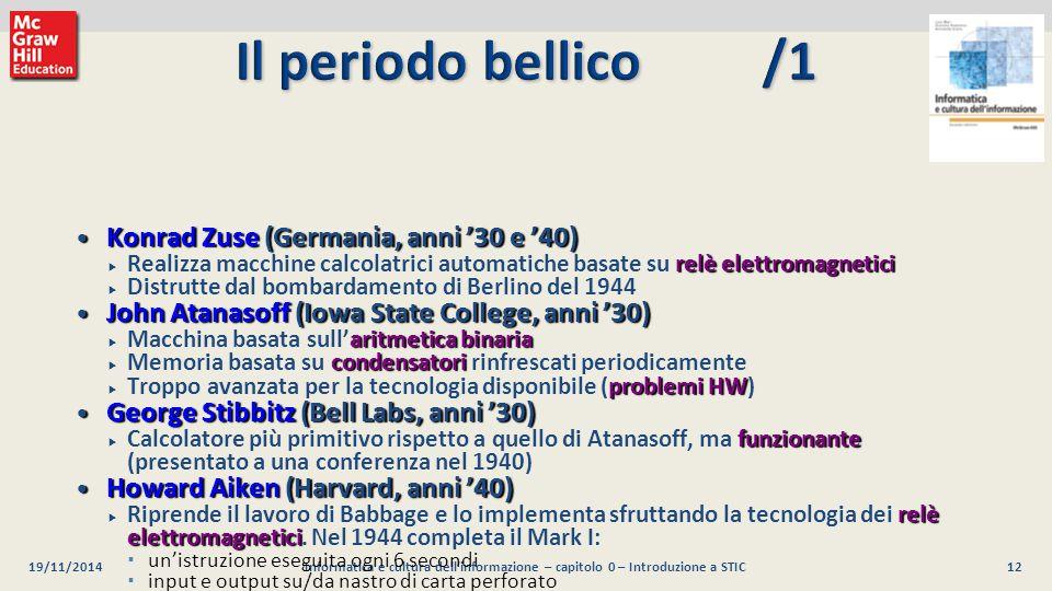 12 Luca Mari, Giacomo Buonanno e Donatella Sciuto Informatica e cultura dell'informazione, 2/ed ©2013 McGraw-Hill Education (Italy) S.r.l. 19/11/2014I