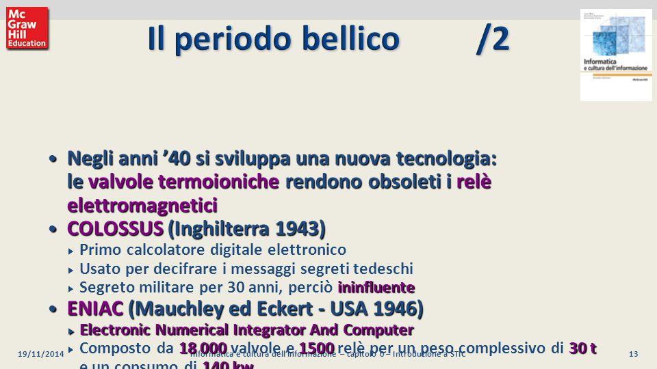 13 Luca Mari, Giacomo Buonanno e Donatella Sciuto Informatica e cultura dell'informazione, 2/ed ©2013 McGraw-Hill Education (Italy) S.r.l. 19/11/2014I