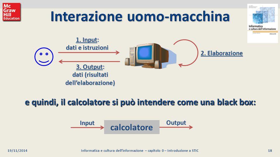 19 Luca Mari, Giacomo Buonanno e Donatella Sciuto Informatica e cultura dell informazione, 2/ed ©2013 McGraw-Hill Education (Italy) S.r.l.