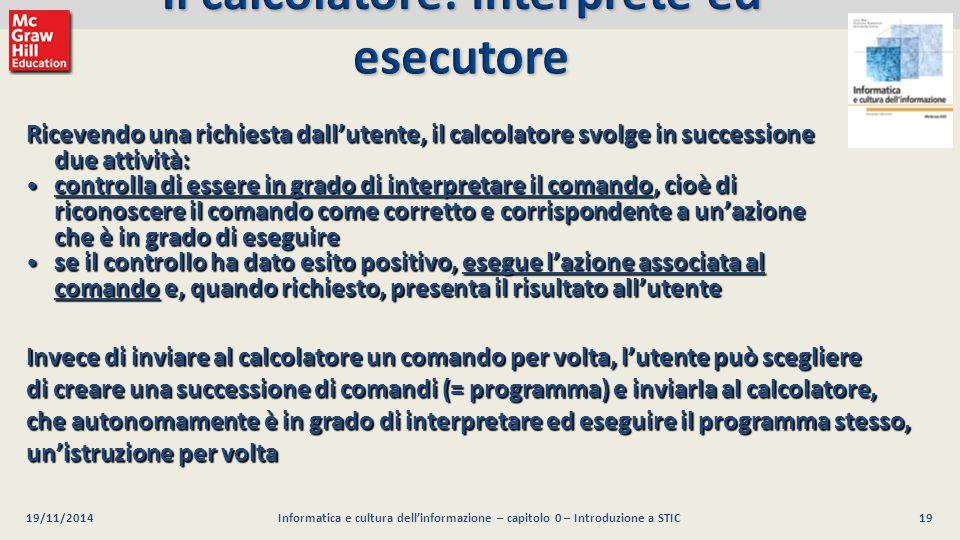 19 Luca Mari, Giacomo Buonanno e Donatella Sciuto Informatica e cultura dell'informazione, 2/ed ©2013 McGraw-Hill Education (Italy) S.r.l. 19/11/2014I