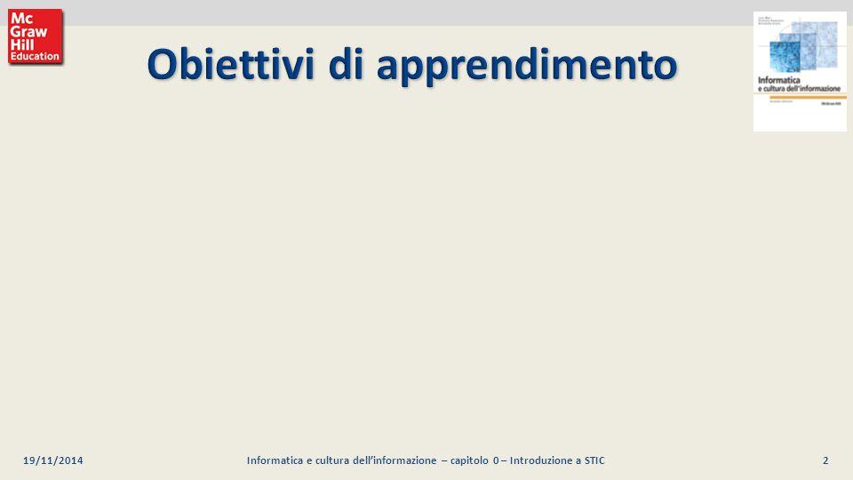 3 Luca Mari, Giacomo Buonanno e Donatella Sciuto Informatica e cultura dell informazione, 2/ed ©2013 McGraw-Hill Education (Italy) S.r.l.