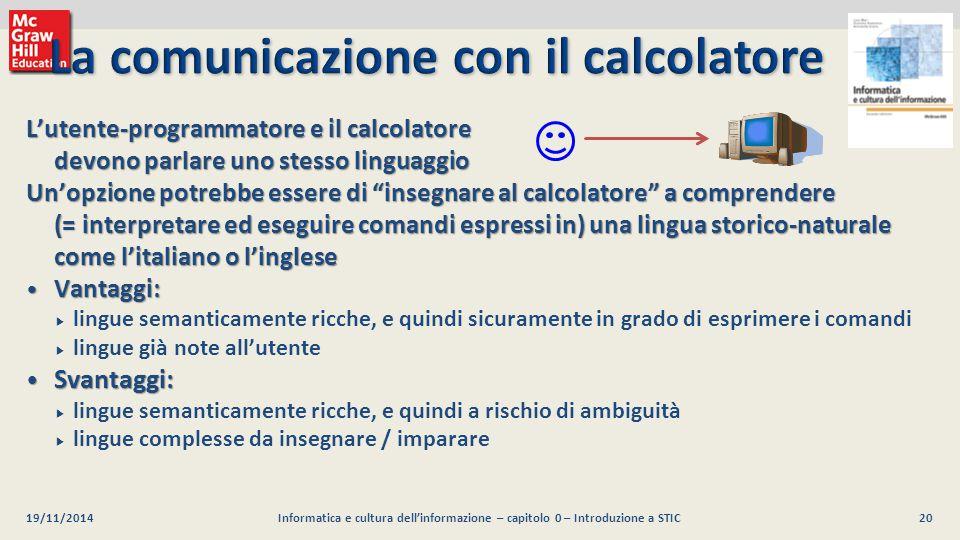 20 Luca Mari, Giacomo Buonanno e Donatella Sciuto Informatica e cultura dell'informazione, 2/ed ©2013 McGraw-Hill Education (Italy) S.r.l. 19/11/2014I