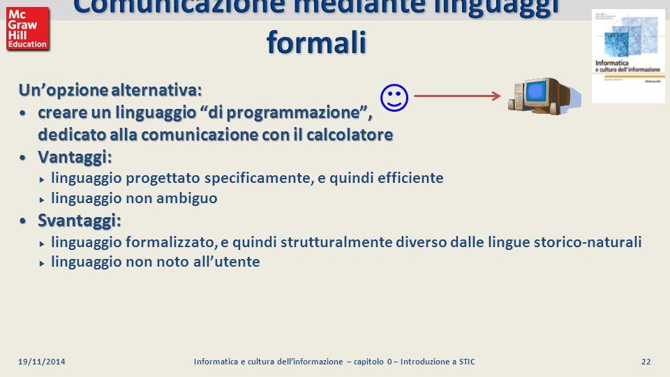 22 Luca Mari, Giacomo Buonanno e Donatella Sciuto Informatica e cultura dell'informazione, 2/ed ©2013 McGraw-Hill Education (Italy) S.r.l. 19/11/2014I