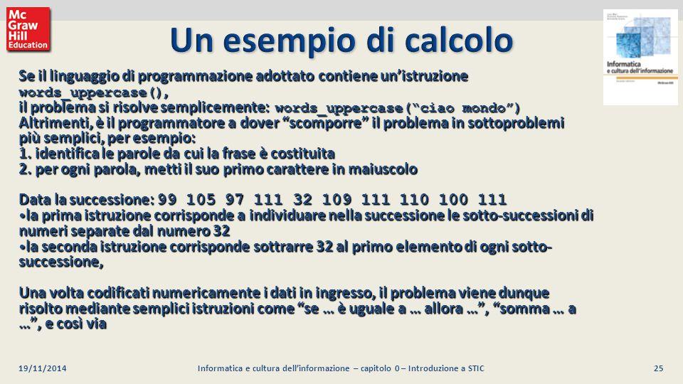 25 Luca Mari, Giacomo Buonanno e Donatella Sciuto Informatica e cultura dell'informazione, 2/ed ©2013 McGraw-Hill Education (Italy) S.r.l. 19/11/2014I