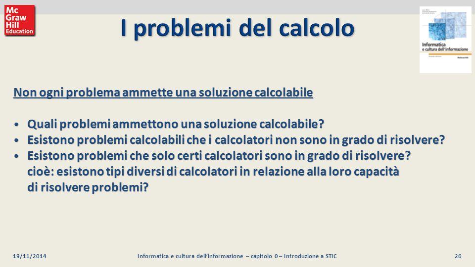 27 Luca Mari, Giacomo Buonanno e Donatella Sciuto Informatica e cultura dell informazione, 2/ed ©2013 McGraw-Hill Education (Italy) S.r.l.