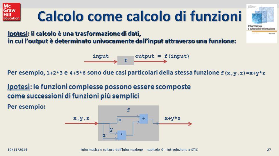 28 Luca Mari, Giacomo Buonanno e Donatella Sciuto Informatica e cultura dell informazione, 2/ed ©2013 McGraw-Hill Education (Italy) S.r.l.