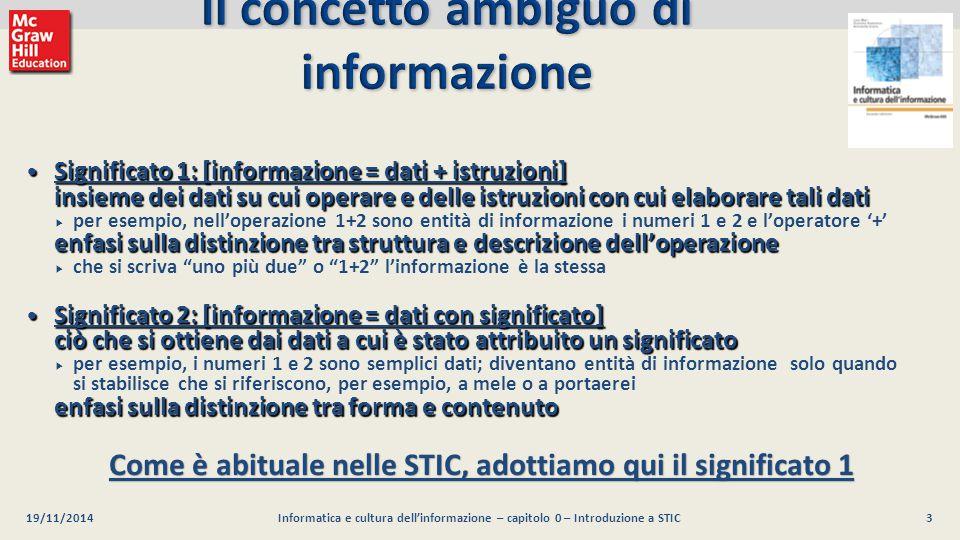4 Luca Mari, Giacomo Buonanno e Donatella Sciuto Informatica e cultura dell informazione, 2/ed ©2013 McGraw-Hill Education (Italy) S.r.l.