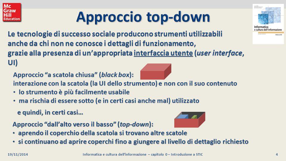 5 Luca Mari, Giacomo Buonanno e Donatella Sciuto Informatica e cultura dell informazione, 2/ed ©2013 McGraw-Hill Education (Italy) S.r.l.
