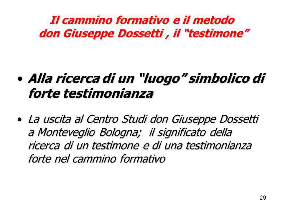 """29 Il cammino formativo e il metodo don Giuseppe Dossetti, il """"testimone"""" Alla ricerca di un """"luogo"""" simbolico di forte testimonianzaAlla ricerca di u"""