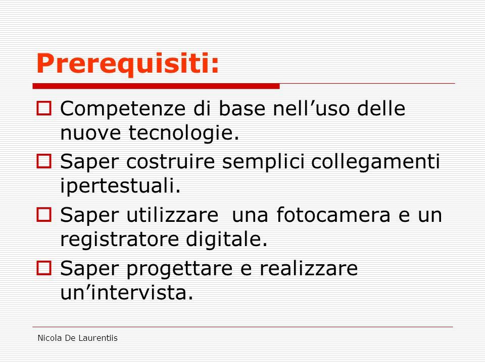 Nicola De Laurentiis Prerequisiti:  Competenze di base nell'uso delle nuove tecnologie.