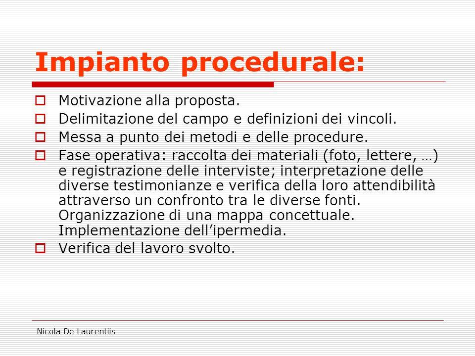 Nicola De Laurentiis Impianto procedurale:  Motivazione alla proposta.  Delimitazione del campo e definizioni dei vincoli.  Messa a punto dei metod