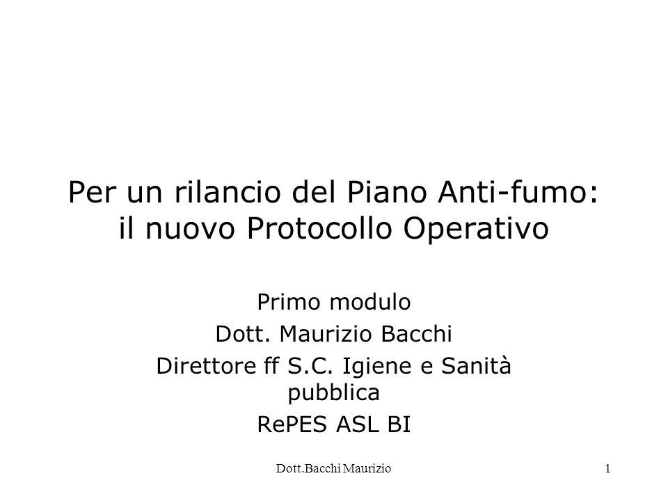 Dott.Bacchi Maurizio1 Per un rilancio del Piano Anti-fumo: il nuovo Protocollo Operativo Primo modulo Dott.