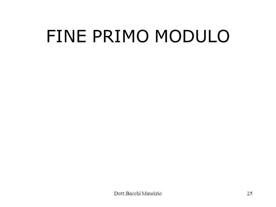 Dott.Bacchi Maurizio25 FINE PRIMO MODULO