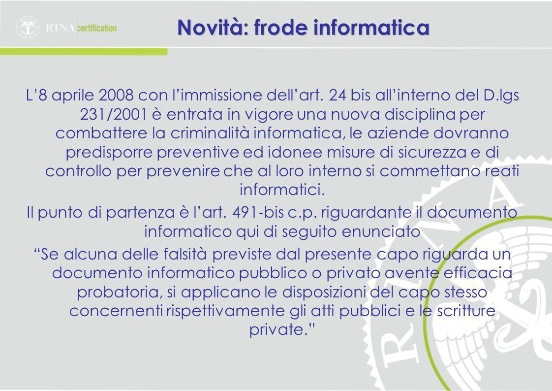 Novità: frode informatica L'8 aprile 2008 con l'immissione dell'art.
