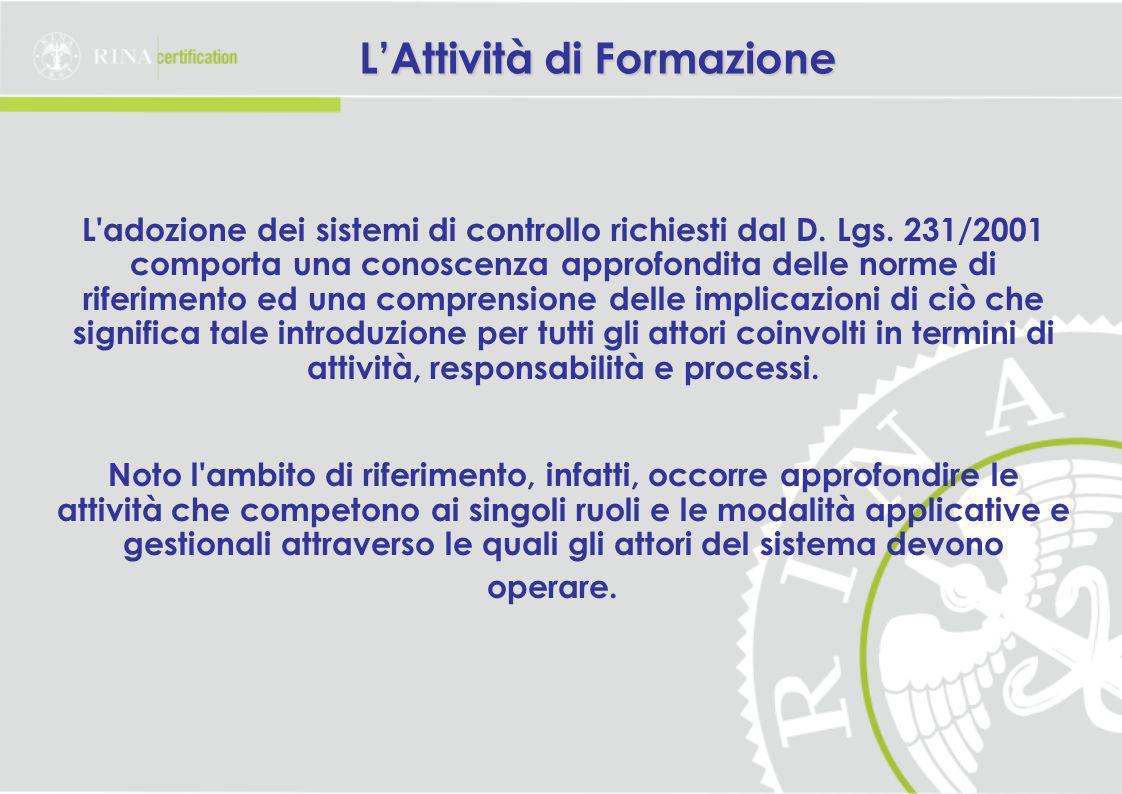 L'Attività di Formazione L adozione dei sistemi di controllo richiesti dal D.