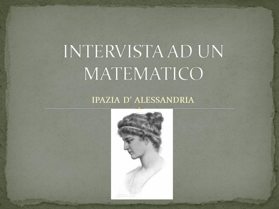 Ho scelto la figura della matematica Ipazia di Alessandria perché è stata la prima donna ad occuparsi di matematica e scienza.