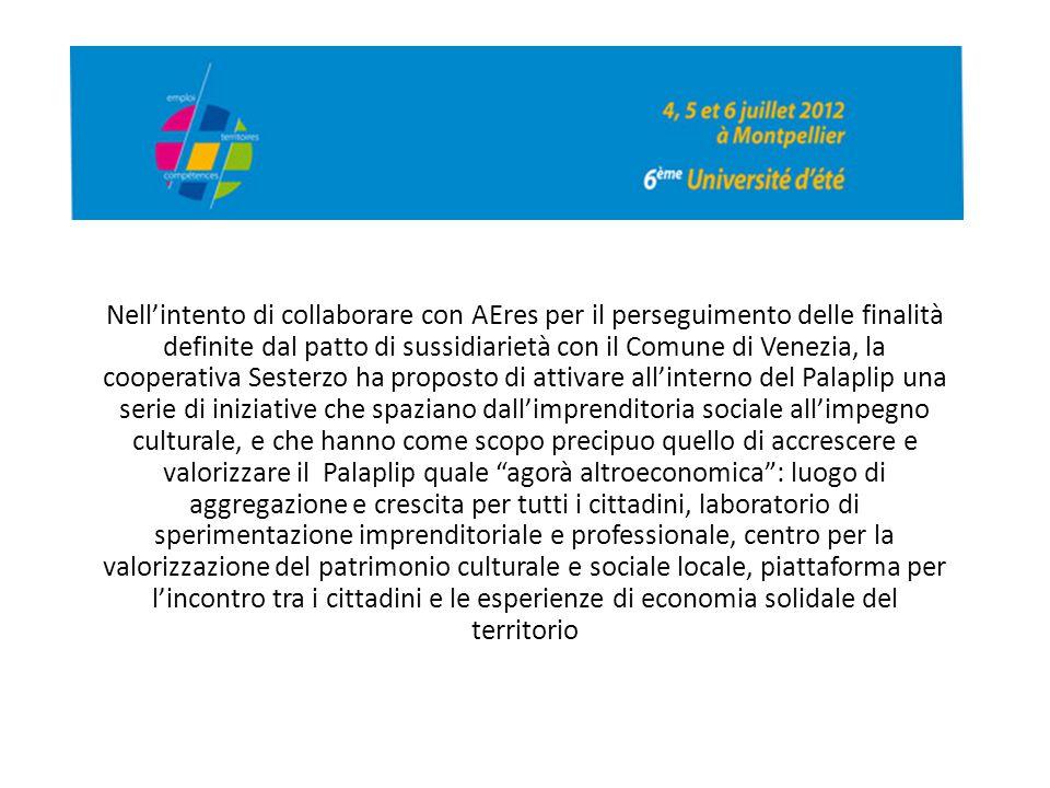 Nell'intento di collaborare con AEres per il perseguimento delle finalità definite dal patto di sussidiarietà con il Comune di Venezia, la cooperativa