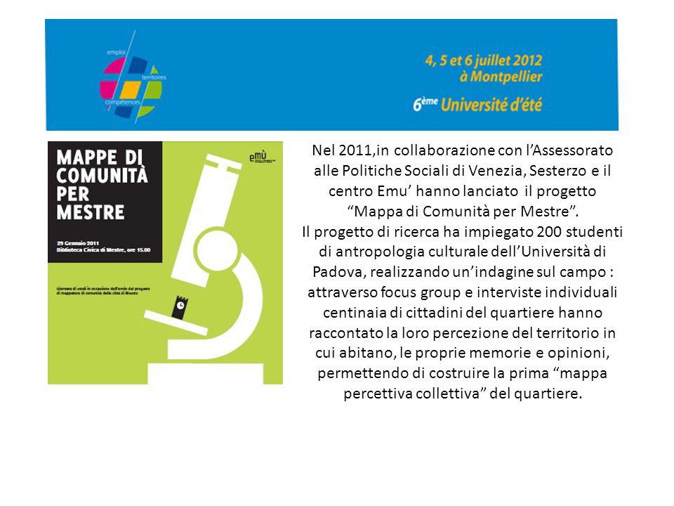 """Nel 2011,in collaborazione con l'Assessorato alle Politiche Sociali di Venezia, Sesterzo e il centro Emu' hanno lanciato il progetto """"Mappa di Comunit"""