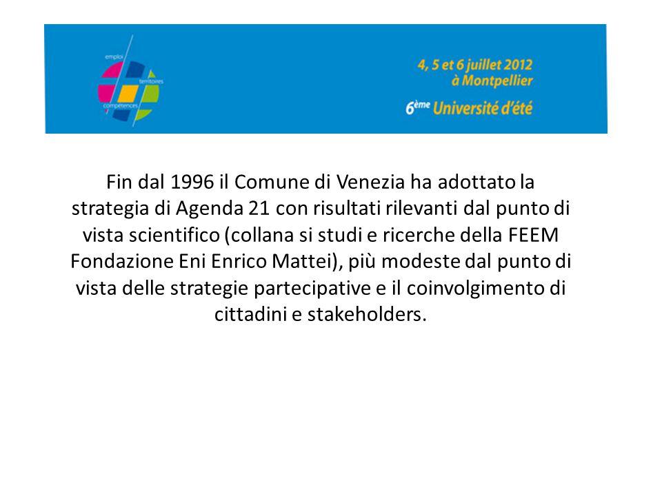 Fin dal 1996 il Comune di Venezia ha adottato la strategia di Agenda 21 con risultati rilevanti dal punto di vista scientifico (collana si studi e ric