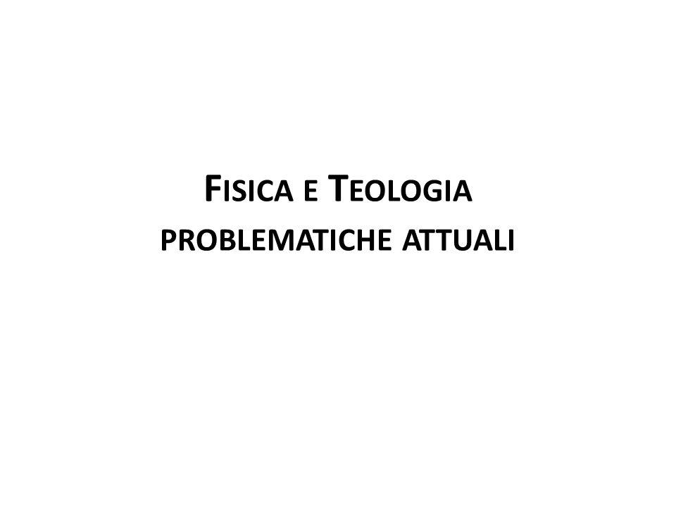 F ISICA E T EOLOGIA PROBLEMATICHE ATTUALI