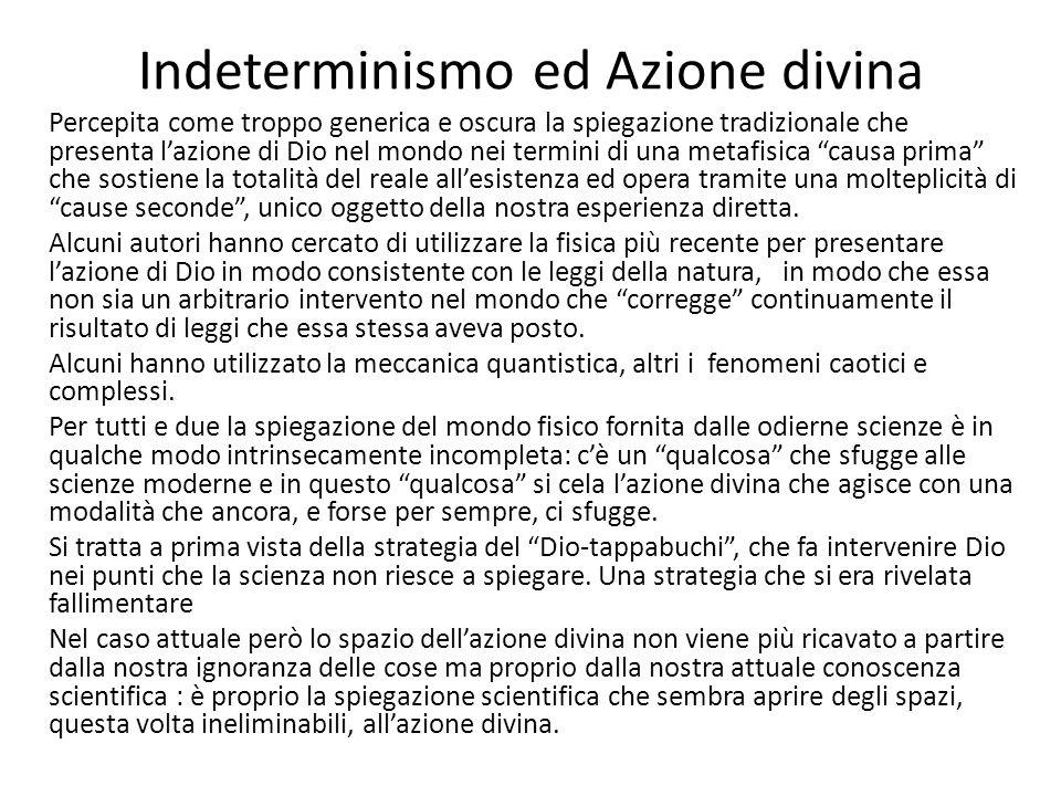 Indeterminismo ed Azione divina Percepita come troppo generica e oscura la spiegazione tradizionale che presenta l'azione di Dio nel mondo nei termini
