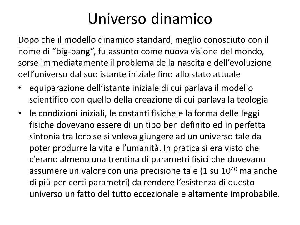 """Universo dinamico Dopo che il modello dinamico standard, meglio conosciuto con il nome di """"big-bang"""", fu assunto come nuova visione del mondo, sorse i"""