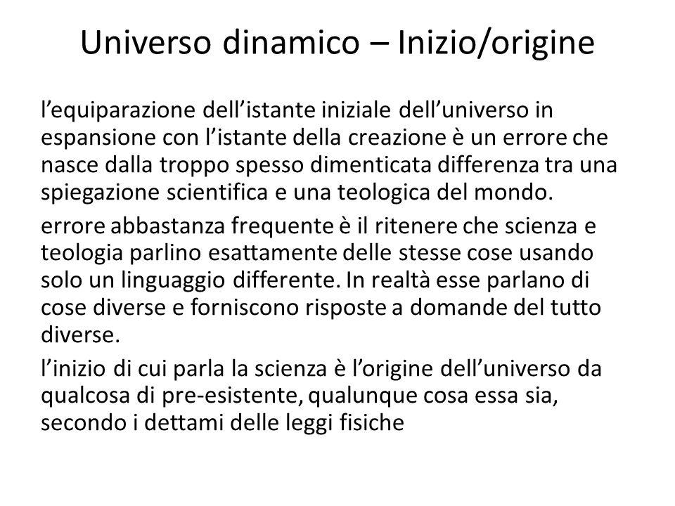 Universo dinamico – Inizio/origine l'equiparazione dell'istante iniziale dell'universo in espansione con l'istante della creazione è un errore che nas