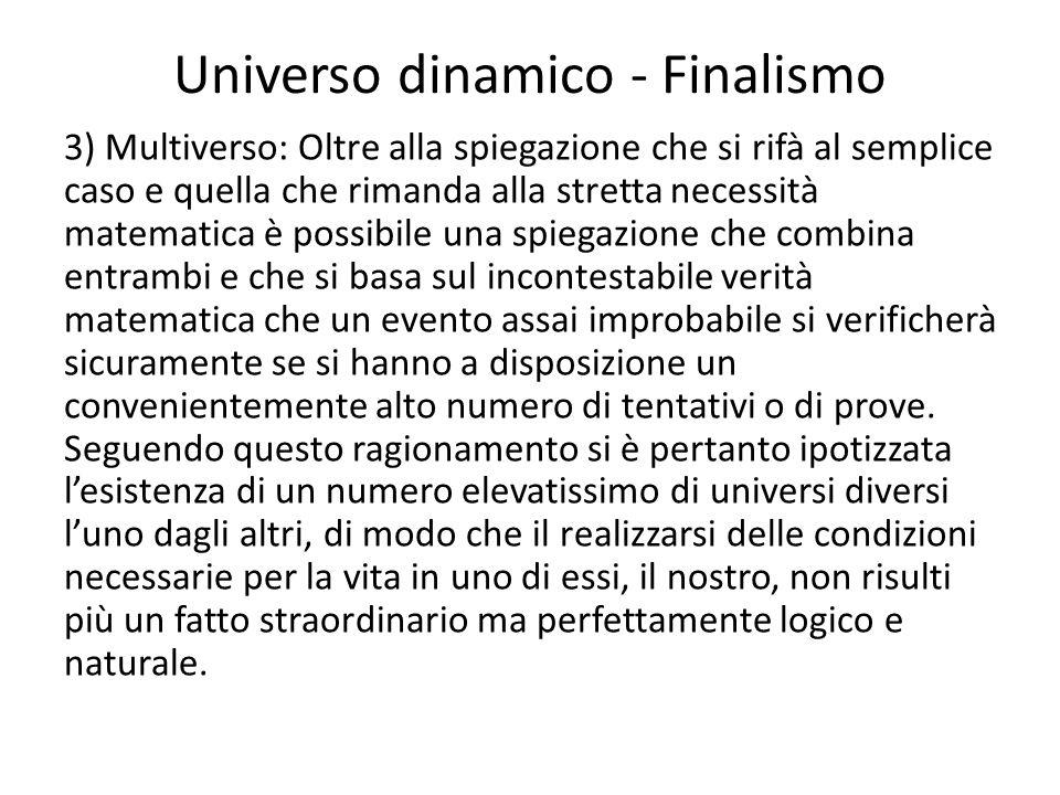 Universo dinamico - Finalismo 3) Multiverso: Oltre alla spiegazione che si rifà al semplice caso e quella che rimanda alla stretta necessità matematic