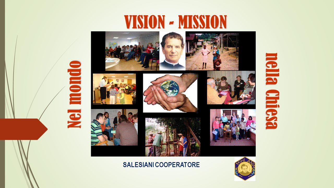 VISION - MISSION SALESIANI COOPERATORE nella Chiesa Nel mondo