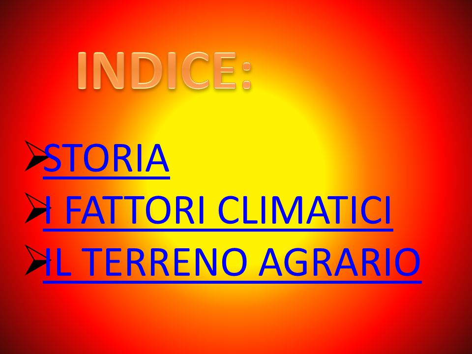 SSTORIA II FATTORI CLIMATICI IIL TERRENO AGRARIO