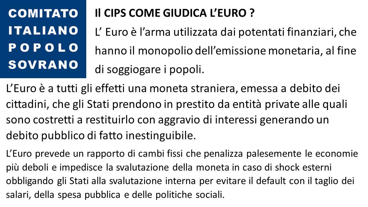Il CIPS COME GIUDICA L'EURO .
