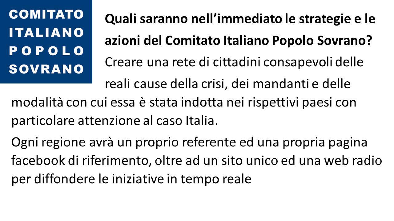 Quali saranno nell'immediato le strategie e le azioni del Comitato Italiano Popolo Sovrano.
