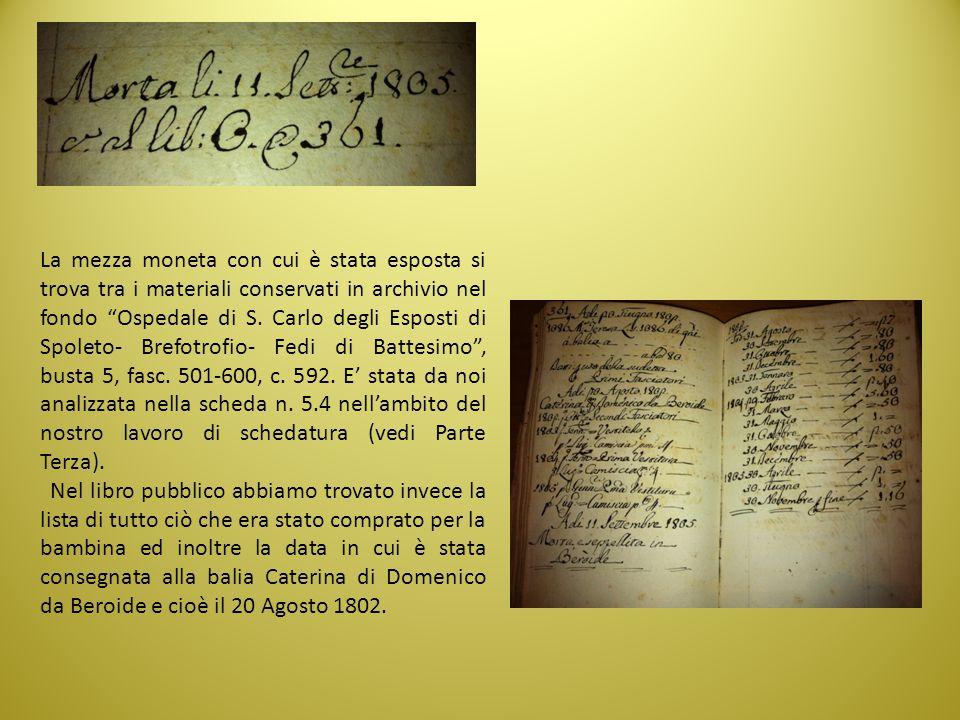 """La mezza moneta con cui è stata esposta si trova tra i materiali conservati in archivio nel fondo """"Ospedale di S. Carlo degli Esposti di Spoleto- Bref"""