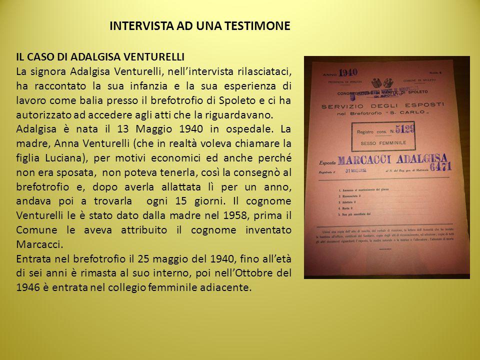 INTERVISTA AD UNA TESTIMONE IL CASO DI ADALGISA VENTURELLI La signora Adalgisa Venturelli, nell'intervista rilasciataci, ha raccontato la sua infanzia
