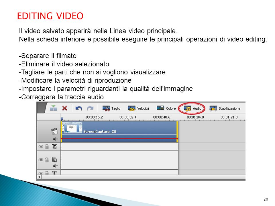 EDITING VIDEO Il video salvato apparirà nella Linea video principale.