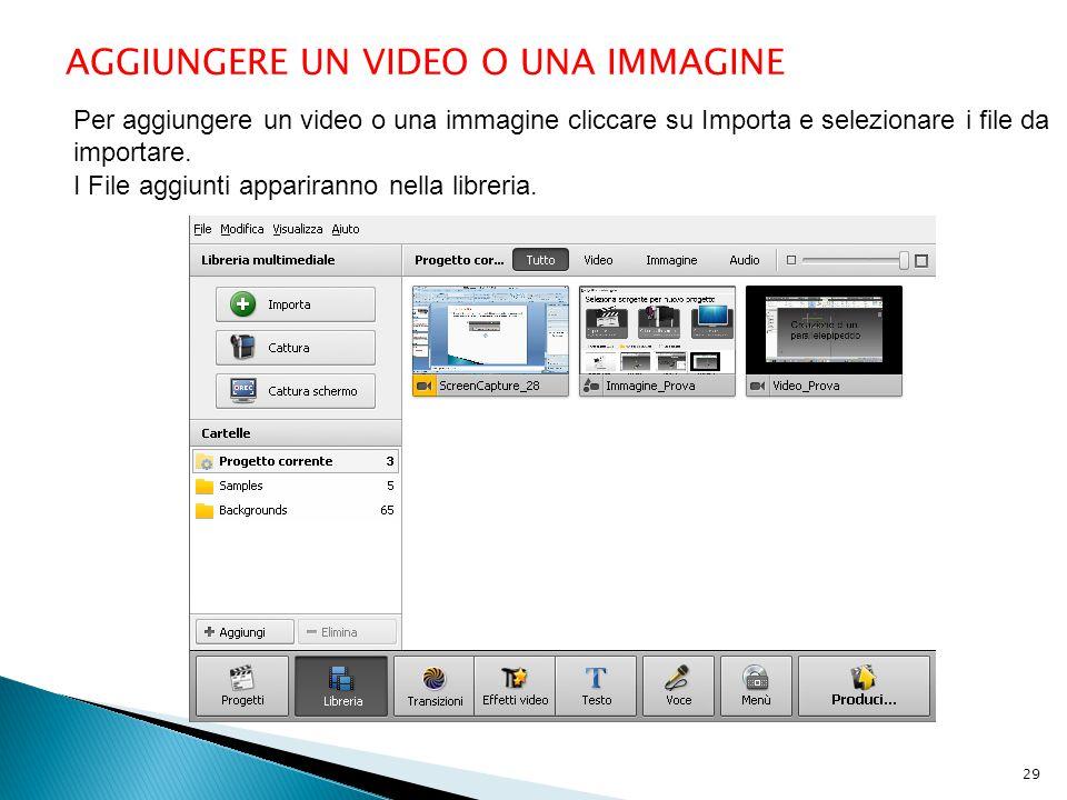AGGIUNGERE UN VIDEO O UNA IMMAGINE Per aggiungere un video o una immagine cliccare su Importa e selezionare i file da importare. I File aggiunti appar
