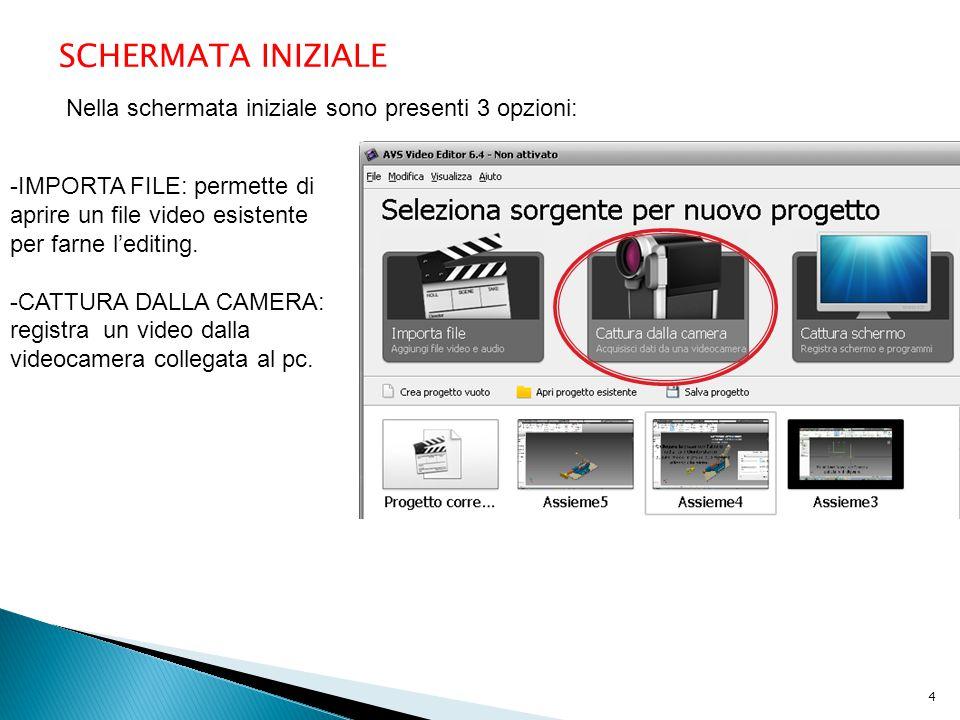SCHERMATA INIZIALE Nella schermata iniziale sono presenti 3 opzioni: -IMPORTA FILE: permette di aprire un file video esistente per farne l'editing. -C